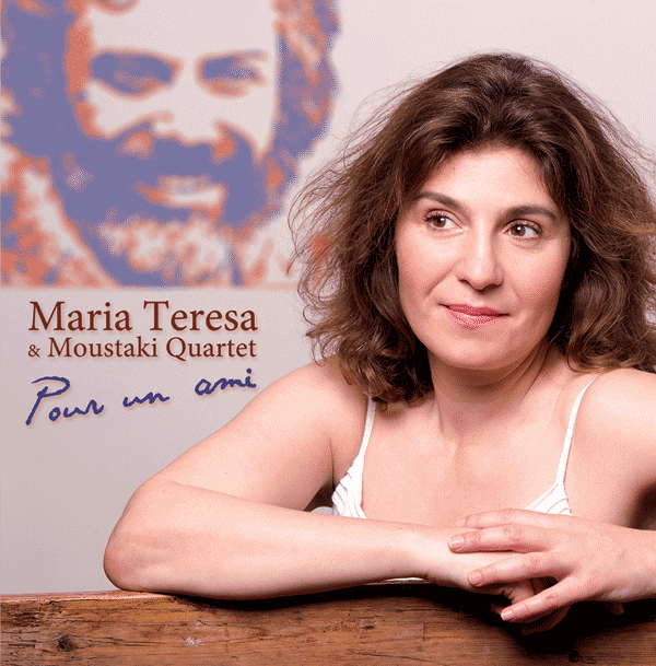 """Maria Teresa & Moustaki Quartet """"Pour Un Ami"""""""